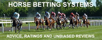 HORSE BETTING SYSTEMS  OFFERS UNBIASED REVIEWS OF REPUTABLE RACE HORSE BETTING UK SITES, RACE STATISTICS AND ADVICE ON SPORTS BETTING TYPES